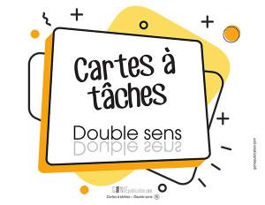 Cartes à tâches – Double sens